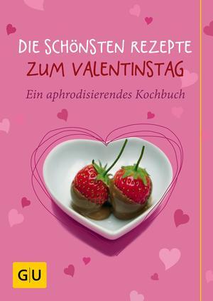 Die schönsten Rezepte zum Valentinstag