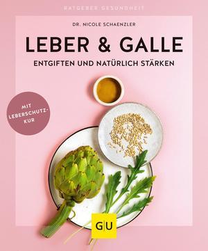 Leber & Galle entgiften und natürlich stärken