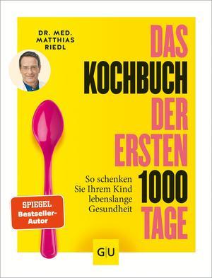 ¬Das¬ Kochbuch der ersten 1000 Tage
