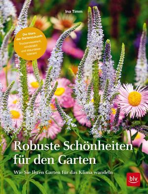 Robuste Schönheiten für den Garten