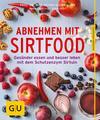 Abnehmen mit Sirtfood