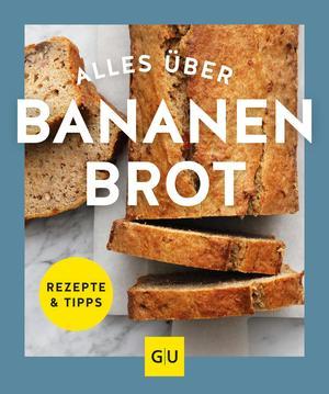 Alles über Bananenbrot