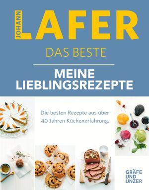 Johann Lafer - Das Beste: Meine Lieblingsrezepte