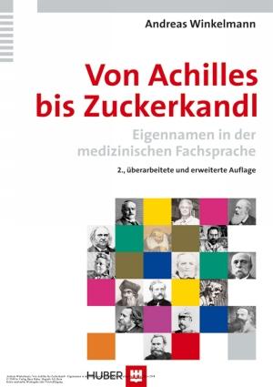 Von Achilles bis Zuckerkandl - Eigennamen in der medizinischen Fachsprache