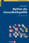 Mythen der Gesundheitspolitik