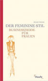 Vergrößerte Darstellung Cover: Der feminine Stil. Externe Website (neues Fenster)