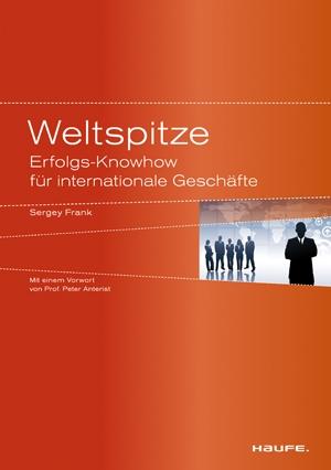 Weltspitze - Erfolgs-Knowhow für internationale Geschäfte