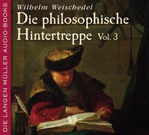 Die philosophische Hintertreppe, Volume III
