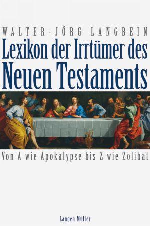 Lexikon der Irrtümer des Neuen Testaments