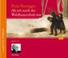 Vergrößerte Darstellung Cover: Als ich noch der Waldbauernbub war. Externe Website (neues Fenster)