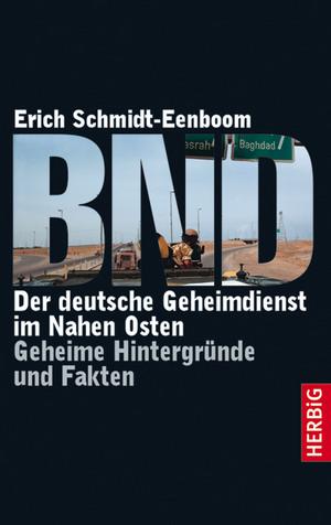 BND - der deutsche Geheimdienst im Nahen Osten