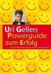 Uri Gellers Powerguide zum Erfolg