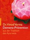 Demenz-Prävention aus der Tradition des Ayurveda