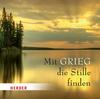 Vergrößerte Darstellung Cover: Mit Grieg die Stille finden. Externe Website (neues Fenster)