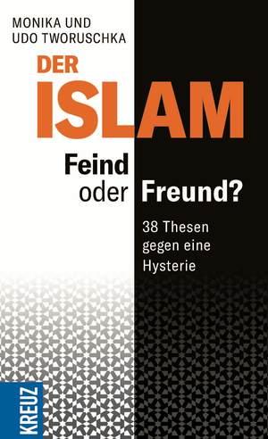 Der Islam - Feind oder Freund?