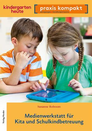 Medienwerkstatt für Kita und Schulkindkindbetreuung