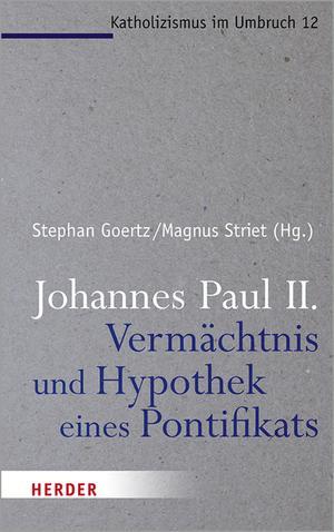 Johannes Paul II. - Vermächtnis und Hypothek eines Pontifikats