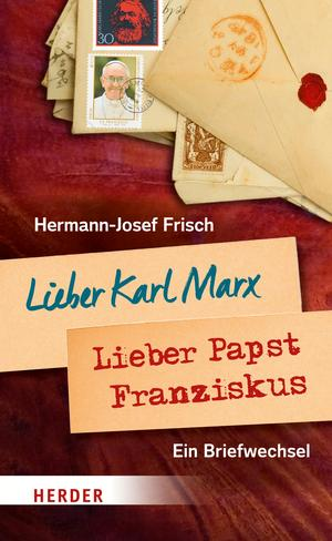 Lieber Karl Marx - lieber Papst Franziskus