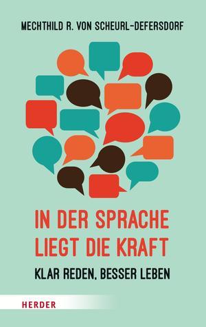 In der Sprache liegt die Kraft - Klar reden, besser leben