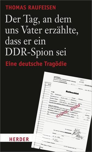 Der Tag, an dem uns Vater erzählte, dass er ein DDR-Spion sei.