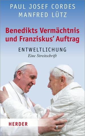 Benedikts Vermächtnis, Franziskus' Auftrag