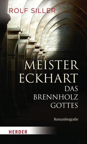 Meister Eckhart - das Brennholz Gottes