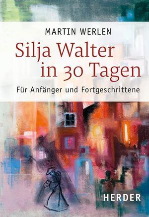 Silja Walter in 30 Tagen