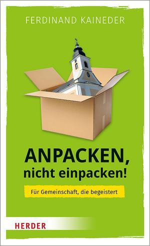 Anpacken, nicht einpacken!