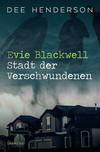 Evie Blackwell - Stadt der Verschwundenen