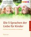 Vergrößerte Darstellung Cover: Die 5 Sprachen der Liebe für Kinder. Externe Website (neues Fenster)