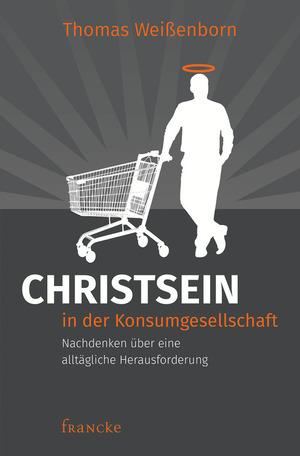 Christsein in der Konsumgesellschaft