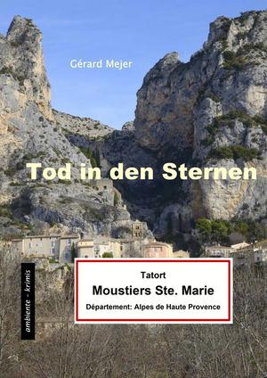 Tod in den Sternen - Tatort: Moustiers Sainte Marie