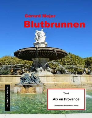 Blutbrunnen - Tatort: Aix en Provence