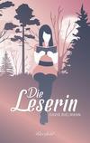 Vergrößerte Darstellung Cover: Die Leserin. Externe Website (neues Fenster)