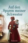 Vergrößerte Darstellung Cover: Auf den Spuren meiner Schwester. Externe Website (neues Fenster)