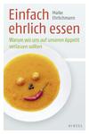 Vergrößerte Darstellung Cover: Einfach ehrlich essen. Externe Website (neues Fenster)