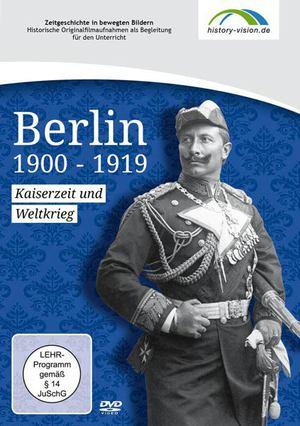 Berlin 1900 -1919 - Kaiserzeit und Erster Weltkrieg