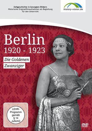 Berlin 1920 -1923 - Die Goldenen Zwanziger
