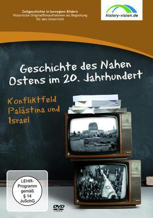 Die Geschichte des Nahen Ostens im 20. Jahrhundert - Konfliktfeld Palästina und Israel