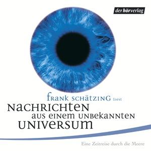 """Frank Schätzing liest """"Nachrichten aus einem unbekannten Universum"""""""