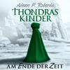 Thondras Kinder - Am Ende der Zeit