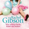 Vergrößerte Darstellung Cover: Wer zuletzt lacht, küsst am besten. Externe Website (neues Fenster)