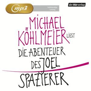 "Michael Köhlmeier liest ""Die Abenteuer des Joel Spazierer"""