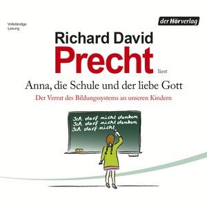 """Richard David Precht liest """"Anna, die Schule und der liebe Gott"""""""