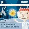 Große Musik für kleine Hörer - Ein Sommernachtstraum