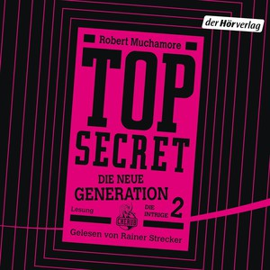 Top secret - Die neue Generation - Die Intrige