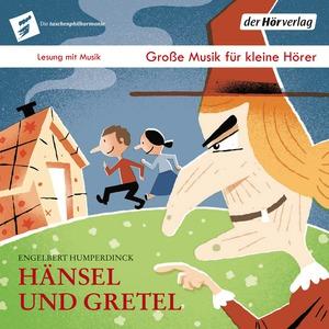 Große Musik für kleine Hörer - Hänsel und Gretel