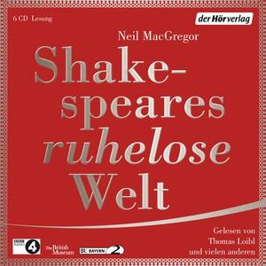 Shakespeares ruhelose Welt