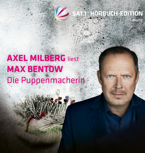 "Axel Milberg liest Max Bentow ""Die Puppenmacherin"""