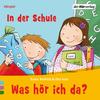 Vergrößerte Darstellung Cover: Was hör ich da? - In der Schule. Externe Website (neues Fenster)